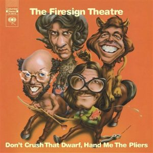 Firesign Theatre, Don't Crush That Dwarf …